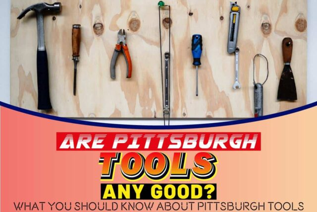 Are Pittsburgh Tools Any Good