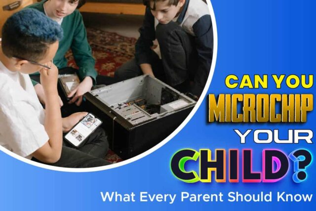 Can You Microchip Your Child