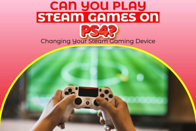 Can You Play Steam Games On PS4