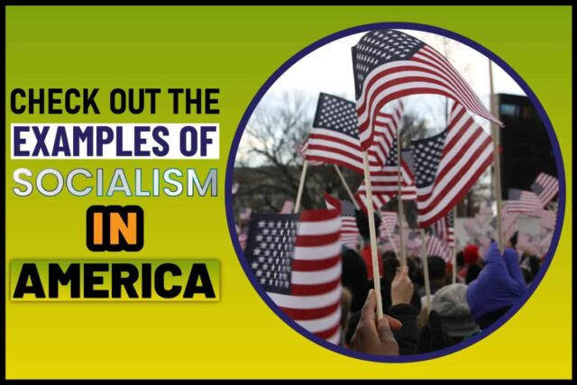 Check Out The Examples Of Socialism In America..