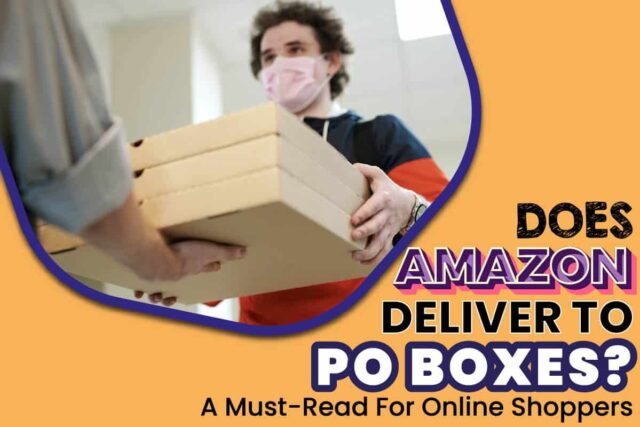 Does Amazon Deliver To PO Boxes