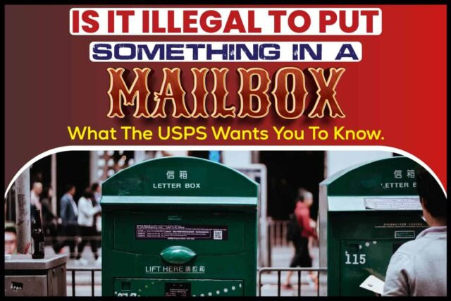 Is It Illegal To Put Something In A Mailbox