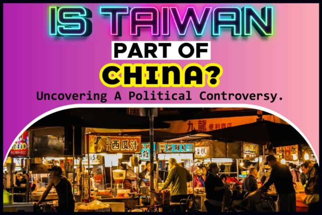 Is Taiwan Part Of China