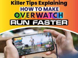 Killer Tips Explaining How To Make Overwatch Run Faster