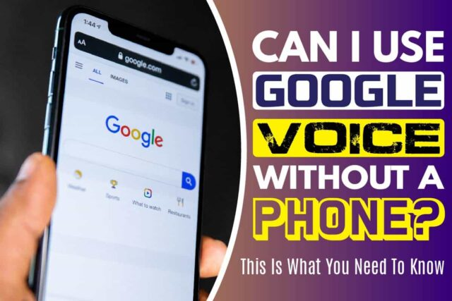 Can I Use Google Voice Without A Phone