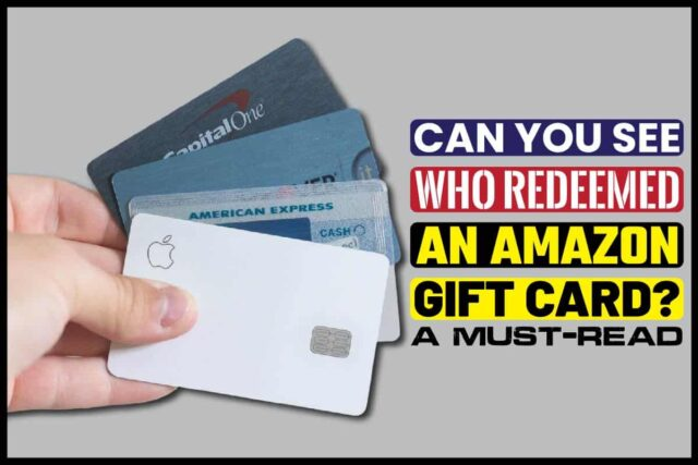 Can You See Who Redeemed An Amazon Gift Card