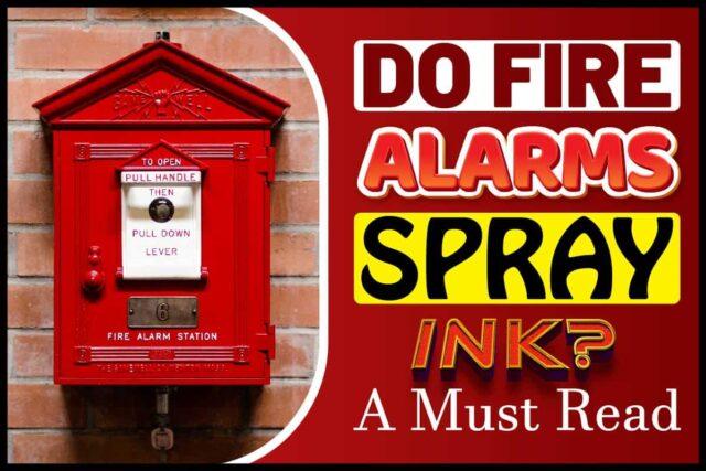 Do Fire Alarms Spray Ink