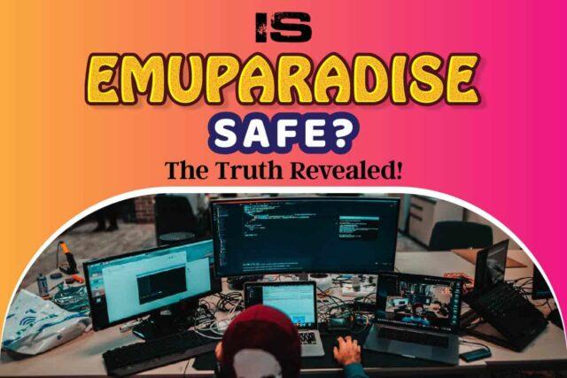 Is Emuparadise Safe