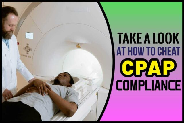 Take A Look At How To Cheat CPAP Compliance