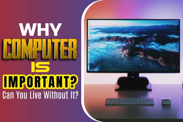Why Computer Is Important