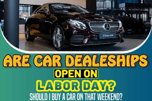 Are Car Dealerships Open on Labor Day