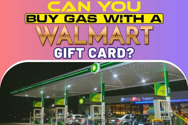 Can You Buy Gas with a Walmart Gift Card