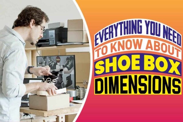 Everything You Need to Know About Shoe Box Dimensions