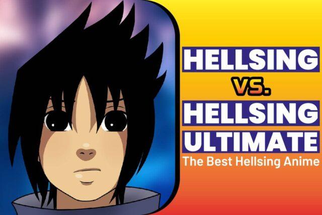 Hellsing vs. Hellsing Ultimate