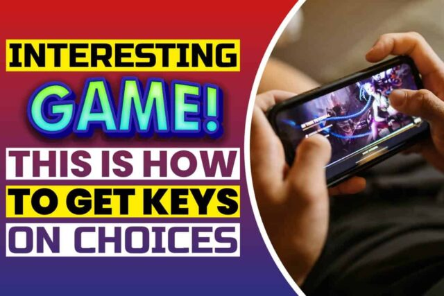 How To Get Keys On Choices