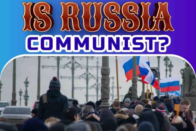 Is Russia Communist