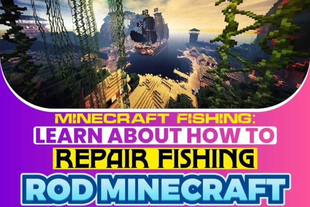 Minecraft Fishing Learn About How to Repair Fishing Rod Minecraft