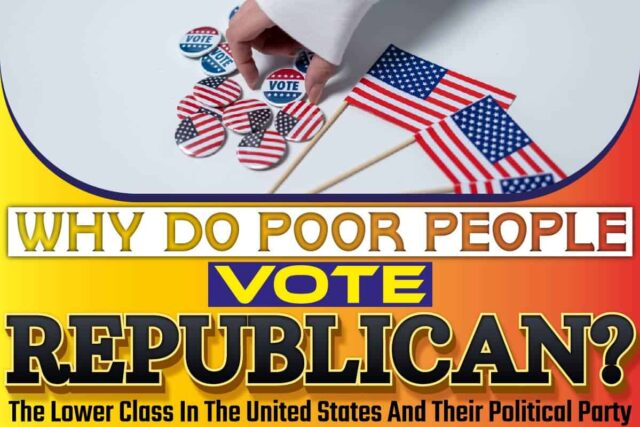 Why Do Poor People Vote Republican