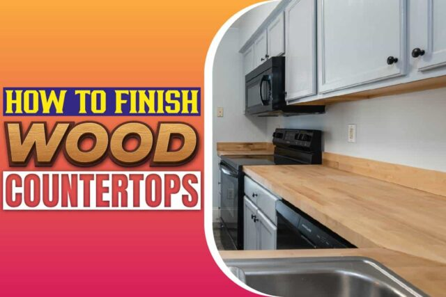 how to finish wood countertops