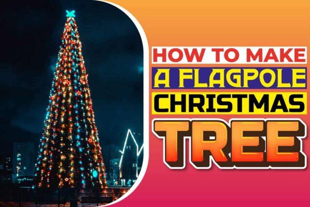 how to make a flagpole christmas tree