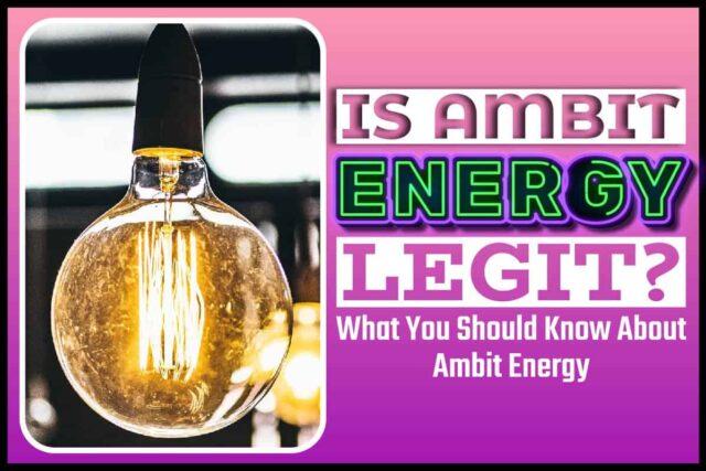 Is Ambit Energy Legit