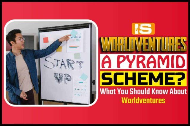 Is Worldventures a Pyramid Scheme