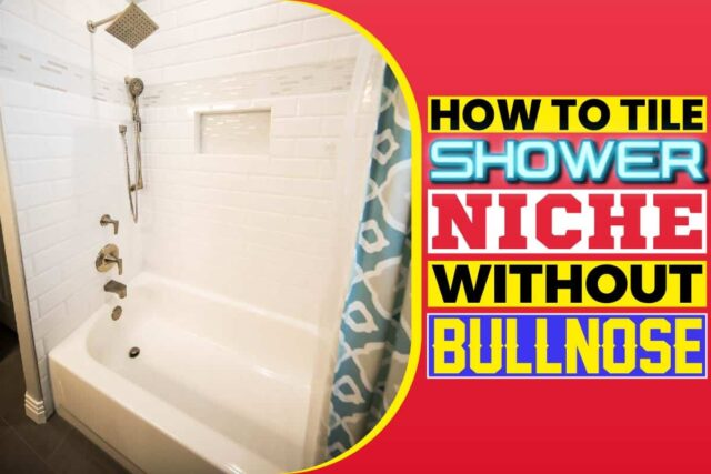 how to tile shower niche without bullnose