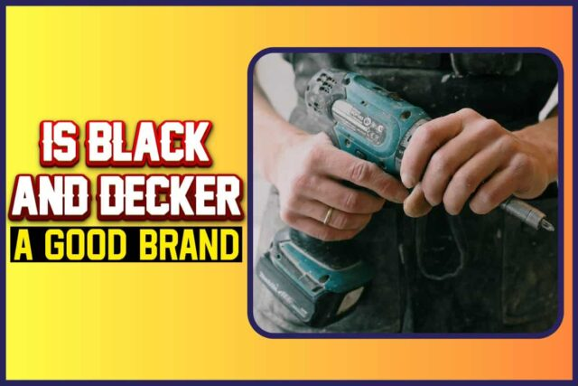 is black and decker a good brand